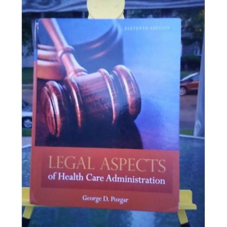 Legal Aspects of Health Care Administration by George D. Pozgar 9780763780494